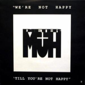 Dieter Müh - We're Not Happy 'Till You're Not Happy