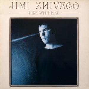 Jimi Zhivago - Fire With Fire