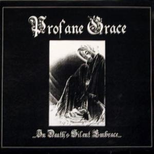 Profane Grace - ...In Death's Silent Embrace...