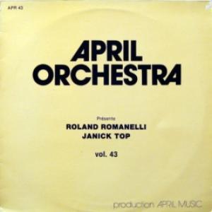 Roland Romanelli And Yannick Top (Space) - April Orchestra Vol. 43