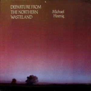 Michael Hoenig (Tangerine Dream) - Departure From The Northern Wasteland