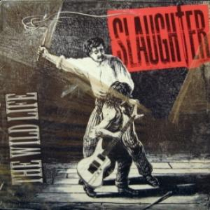 Slaughter - The Wild Life