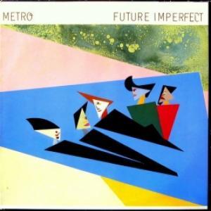 Metro - Future Imperfect