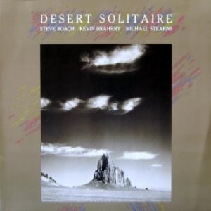 Steve Roach / Kevin Braheny / Michael Stearns - Desert Solitaire
