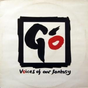 Go - Voices Of Our Fantasy