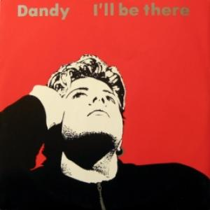 Dandy - I'll Be There