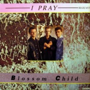 Blossom Child - I Pray