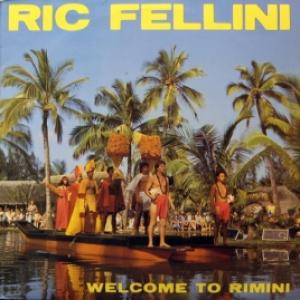 Ric Fellini - Welcome To Rimini