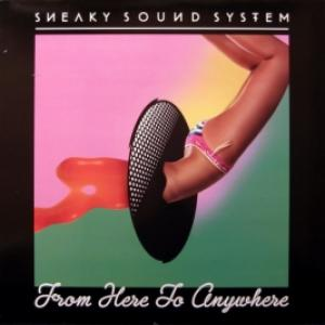 Sneaky Sound System - From Here To Anywhere