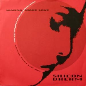 Silicon Dream - Wanna Make Love