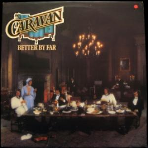 Caravan - Better  By Far