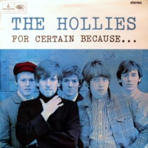 Hollies,The - For Certain Because...