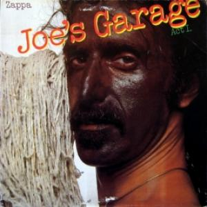 Frank Zappa - Joe's Garage: Act I