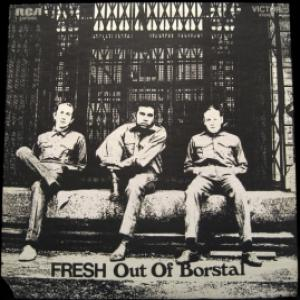 Fresh - Fresh Out Of Borstal