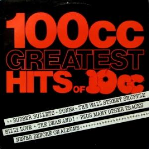 10cc - 100cc: Greatest Hits Of 10cc