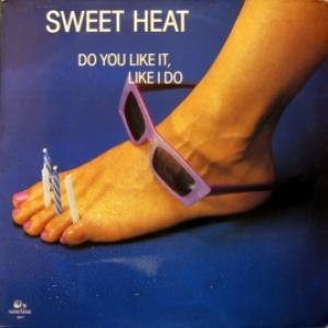 Sweet Heat - Do You Like It, Like I Do