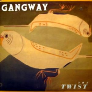 Gangway - The Twist