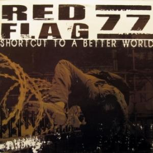 Red Flag 77 - Short Cut To A Better World