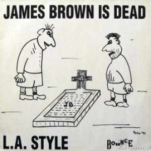 L.A. Style - James Brown Is Dead