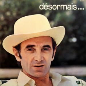 Charles Aznavour - Désormais...