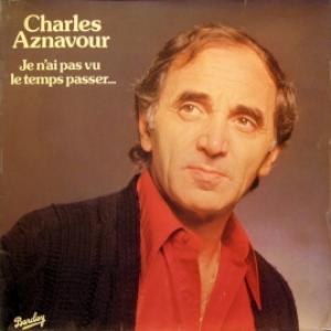 Charles Aznavour - Je N'ai Pas Vu Le Temps Passer