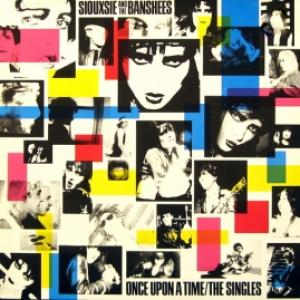 Siouxsie & The Banshees - Once Upon A Time/The Singles