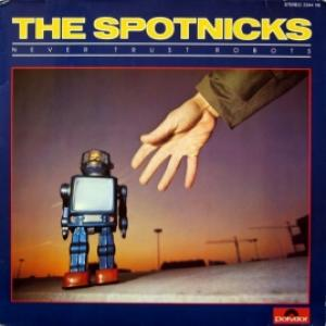 Spotnicks,The - Never Trust Robots