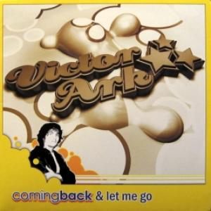 Victor Ark - Coming Back & Let Me Go