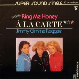 A La Carte - Ring Me, Honey