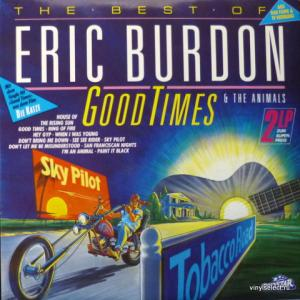 Eric Burdon And The Animals - Good Times - The Best Of Eric Burdon & The Animals