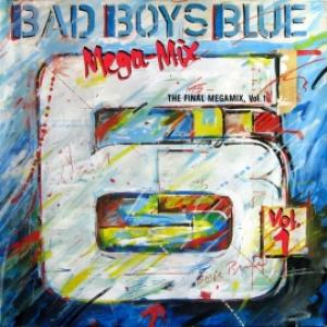 Bad Boys Blue - Megamix (The Final Megamix, Vol. 1)