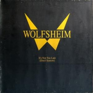 Wolfsheim - It's Not Too Late (Don't Sorrow)