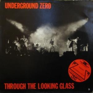 Underground Zero - Through The Looking Glass