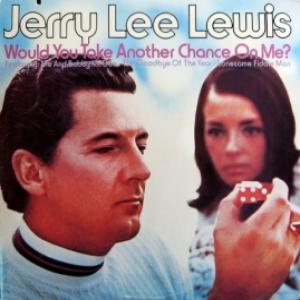 Jerry Lee Lewis - Would You Take Another Chance On Me?