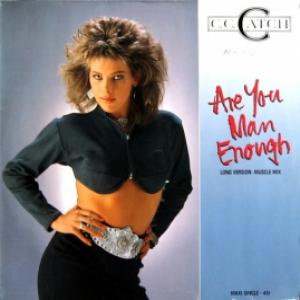 C.C.Catch - Are You Man Enough