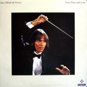 Jean Michel De France - From Paris With Love