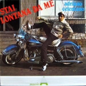 Adriano Celentano - Stai Lontana Da Me