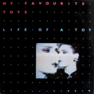 My Favourite Toys - Life Of A Toy
