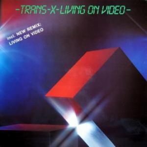 Trans-X - Living On Video (1986)
