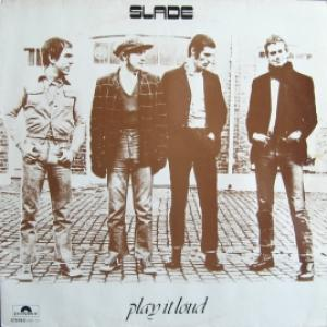 Slade - Play It Loud