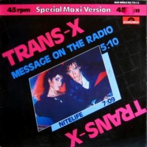 Trans-X - Message On The Radio / Nitelife