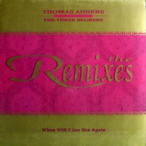 Thomas Anders (Modern Talking) Featuring The Three Degrees  - When Will I See You Again - The Remixes
