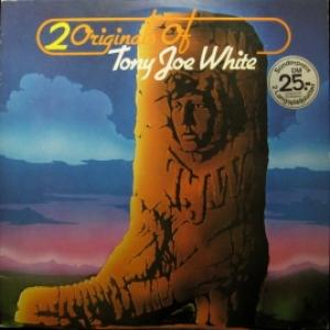 Tony Joe White - 2 Originals Of Tony Joe White