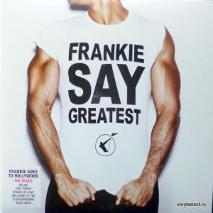 Frankie Goes To Hollywood - Frankie Say Greatest (The Mixes)