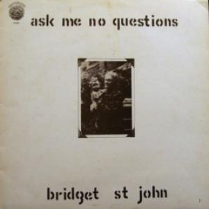 Bridget St John - Ask Me No Questions