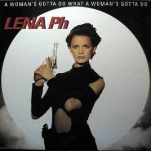 Lena Philipsson - A Woman's Gotta Do What A Woman's Gotta Do