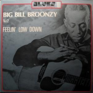Big Bill Broonzy - Feelin' Low Down vol.2