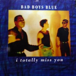 Bad Boys Blue - I Totally Miss You