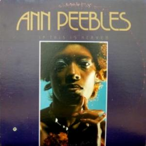 Ann Peebles - If This Is Heaven