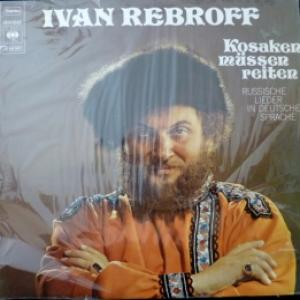 Ivan Rebroff - Kosaken Müssen Reiten